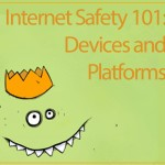 Internet Safety Basics: Understanding Devices and Platforms
