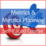 Metrics & Metrics Planning For Business Self-Paced Course