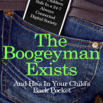 Book: The Boogeyman Exists, And He's In Your Child's Back Pocket. by Jesse Weinberger - Internet Safety for Parents, Digital Parenting