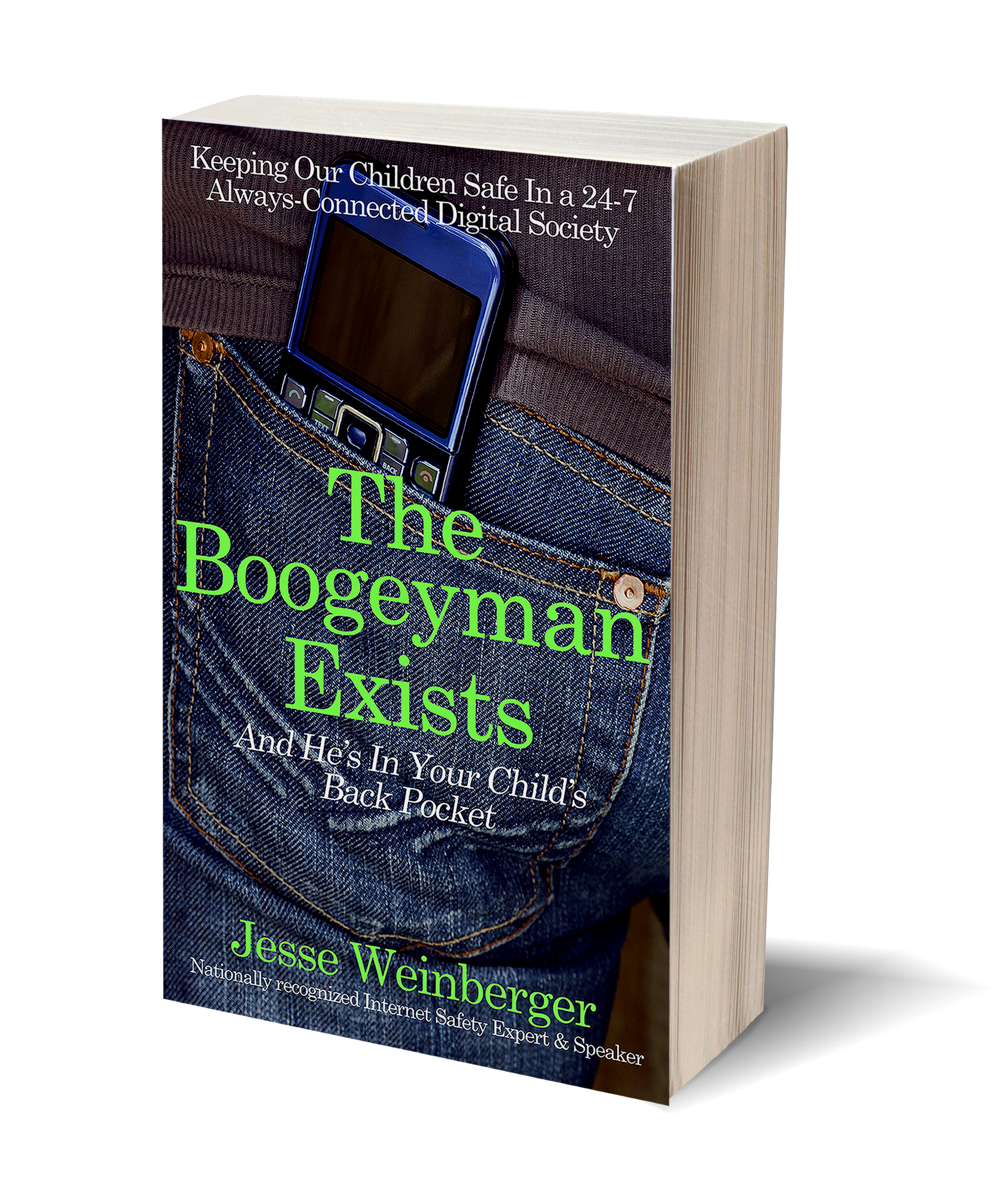 Internet Safety Book for Parents: The Boogeyman Exists by Jesse Weinberger