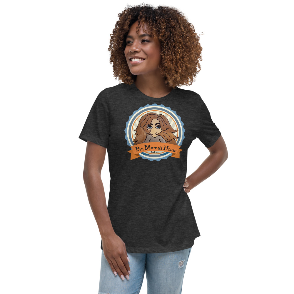 Women's Relaxed T-Shirt – Big Mama's House Podcast Logo
