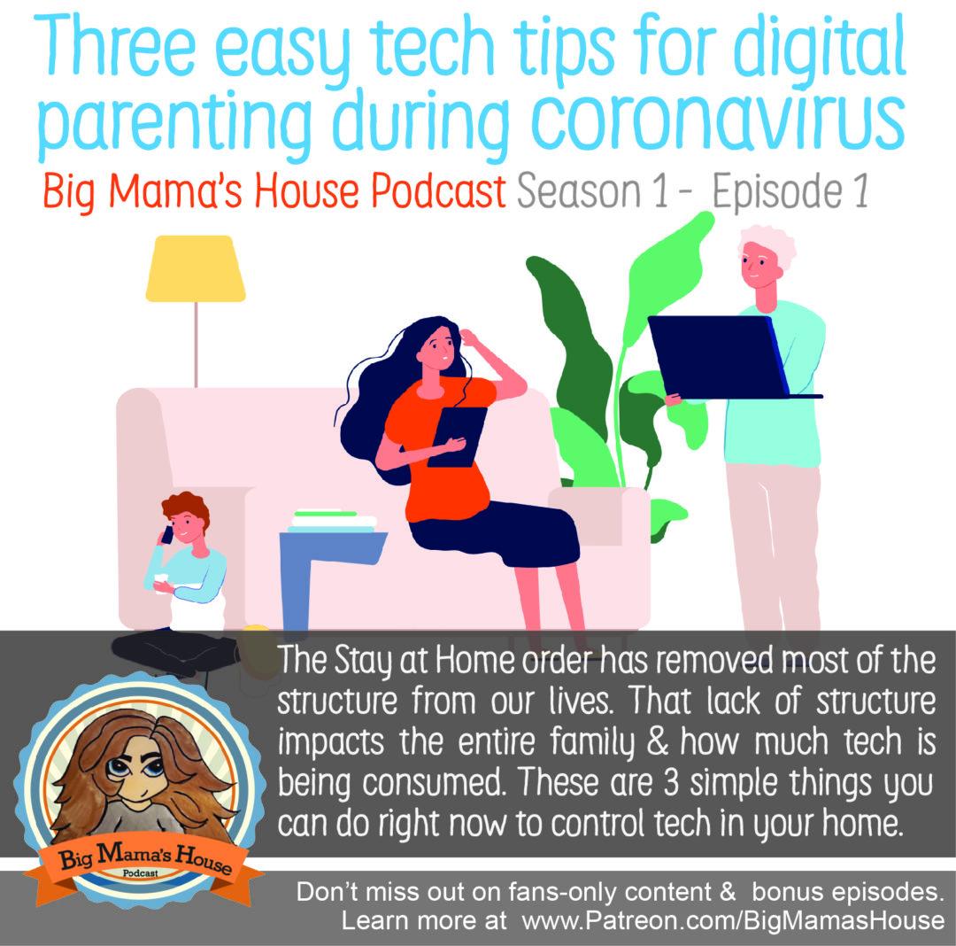 Season 01 : Episode 01 : Three easy tech tips for digital parenting during Coronavirus
