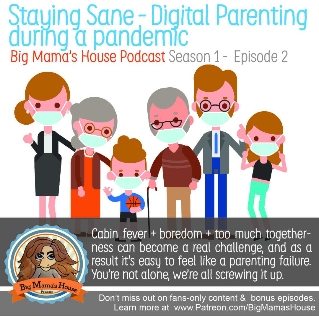 Season 01: Episode 02: Staying Sane – Digital parenting during a pandemic