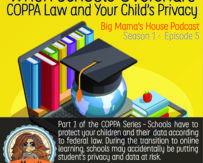 Season 1 : Episode 5: Part One: When Schools Overshare – COPPA Law and Your Child's Privacy