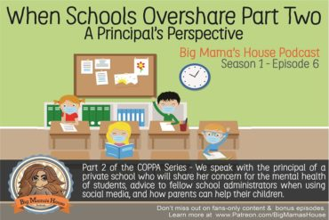 Season 1 : Episode 6  Part Two When Schools Overshare – A Principal's Perspective